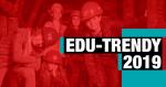 EDU-TRENDY 2019 już wkrótce